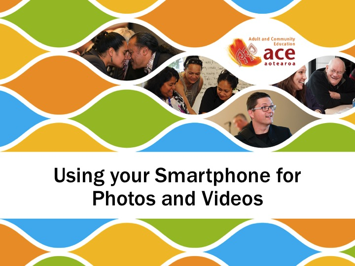 Using your Smartphone for photos and Videos